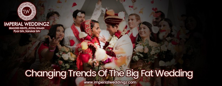 Changing Trend of the Big Fat Wedding