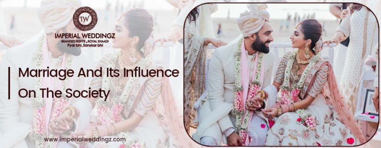 Marriage And Its Influence On The Society