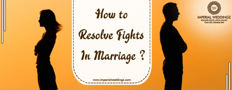 How to resolve fights in marriage?