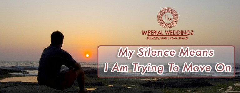 My Silence Means I A Trying To Move On