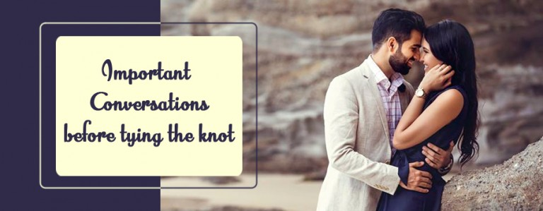 Important Conversations before tying the knot